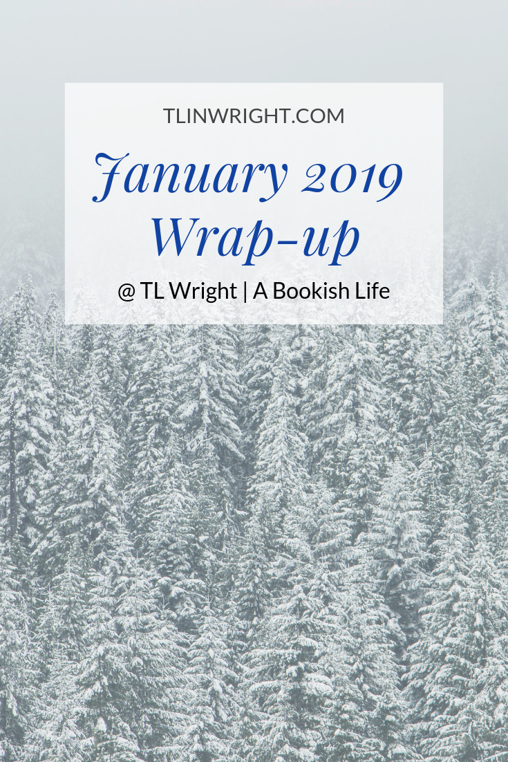 January 2019 Wrap-up & February Plans for TL Wright | A Bookish Blog